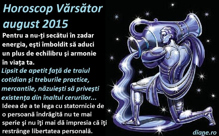 Horoscop Vărsător august 2015