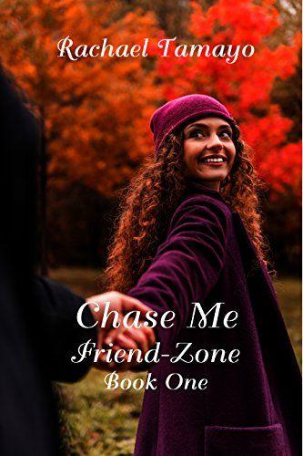 Chase Me (Friend-Zone Book 1) by Rachael Tamayo https://www.amazon.com/dp/B01HSDJTLW/ref=cm_sw_r_pi_dp_x_22Kcyb14JHM5F