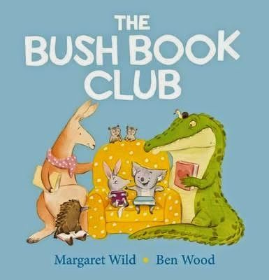 The Bush Book Club by Margaret Wild and illustrated by Ben Wood