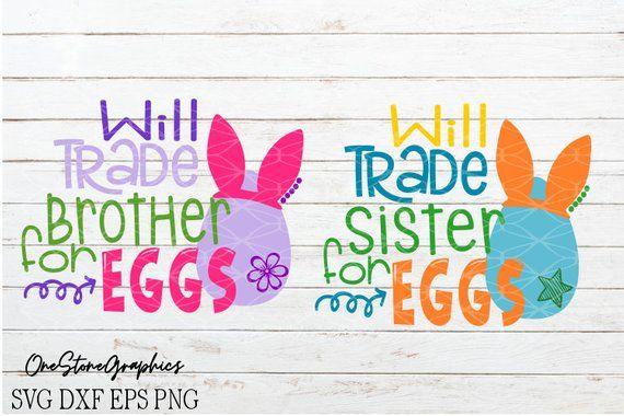 Easter Svg Easter Svgs Bunny Svg Will Trade Sister For Eggs Svg Will Trade Brother For Eggs Svg Eggs Svg Bunny Ears Svg Siblings Easter Svg Brother Sister Svg