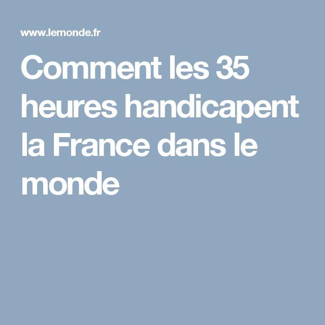 Comment les 35 heures handicapent la France dans le monde