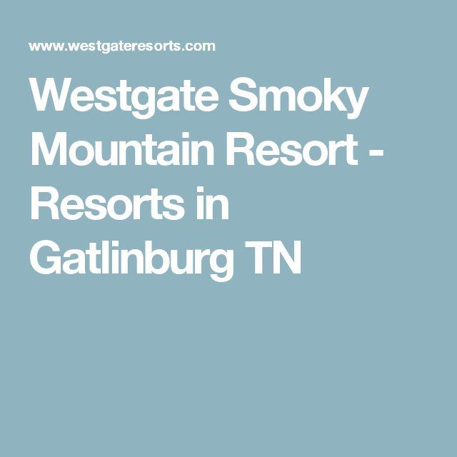 Westgate Smoky Mountain Resort - Resorts in Gatlinburg TN