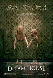 Just got done watching this movie Dream House it was awsome! For any one who likes scary movies with a twist you have to watch it! At first i didnt really understand what was happening but when I realized what was going on i got chills donw my spine seriously! This movie is awsome!