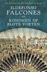 """Weekendtip: Ildefonso Falcones, auteur van de bestsellers """"De kathedraal van de zee"""" en """"De hand van Fatima"""" heeft opnieuw een prachtige historische roman geschreven. In """"Koningin op blote voeten"""" ontmoeten we twee sterke vrouwen die moeten zien te overleven in het woelige Madrid van de 18e eeuw."""