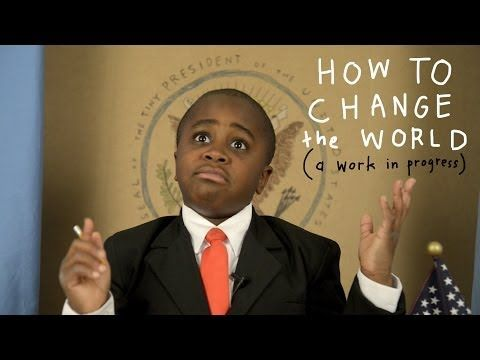 ▶ Kid President - How To Change The World (a work in progress) - YouTube