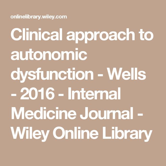 Clinical approach to autonomic dysfunction - Wells - 2016 - Internal Medicine Journal - Wiley Online Library