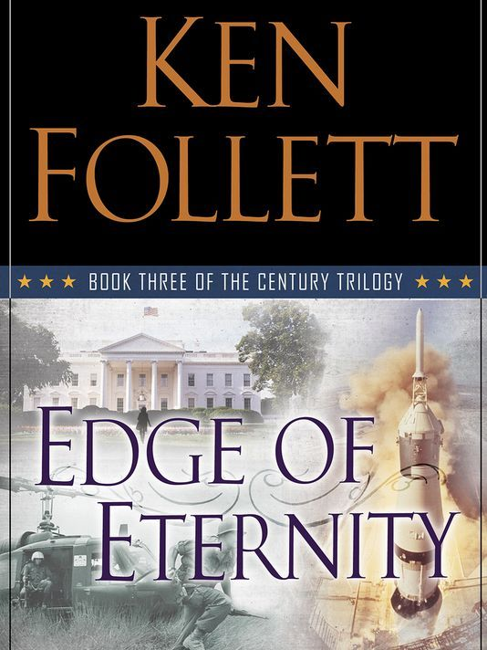 Edge of Eternity (The Century Trilogy #3) - Ken Follett  Can't wait until September to get my hands on this book!