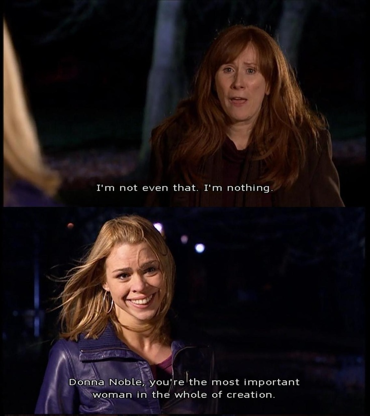 This scene makes me cry!  Donna has no idea how important she is to the entire world, to every universe.