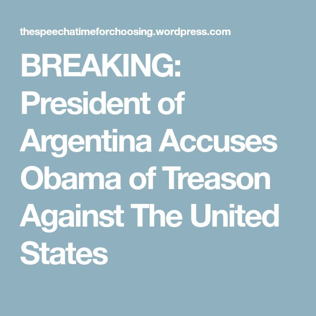 BREAKING: President of Argentina Accuses Obama of Treason Against The United States