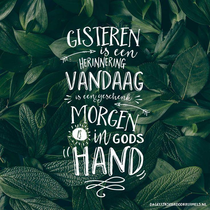 Gisteren is een herinnering. Vandaag is een geschenk. Morgen is in Gods hand. https://www.dagelijksebroodkruimels.nl/gisteren-vandaag-morgen-v2/