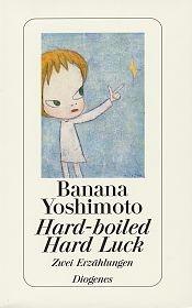 Hard-boiled. Hard Luck by Banana Yoshimoto