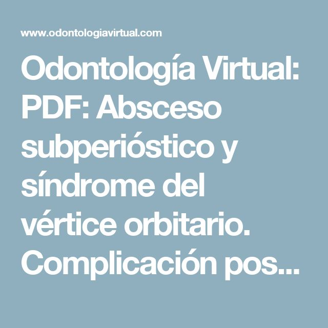 Odontología Virtual: PDF: Absceso subperióstico y síndrome del vértice orbitario. Complicación posterior a la extracción del tercer molar mandibular