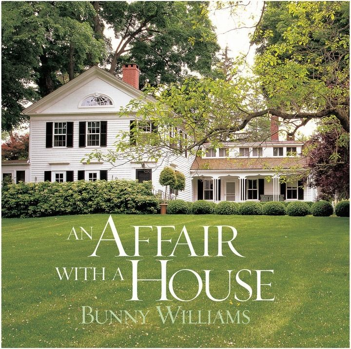 Why Bunny Williams Husband Hates Me Beautiful Interior Design Book By