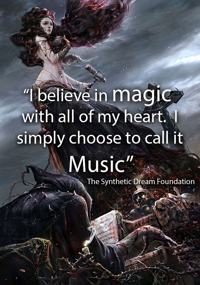 I believe in magic with all of my heart, I simply choose to call it music
