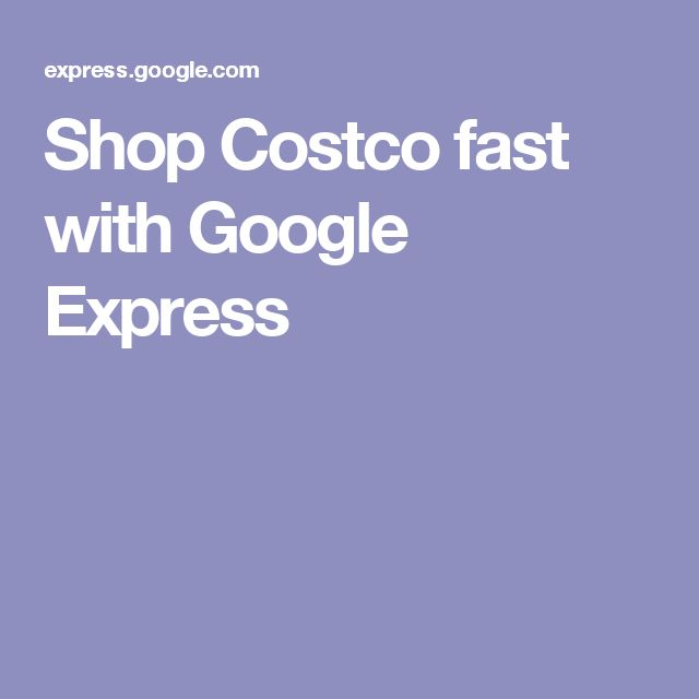 Shop Costco fast with Google Express
