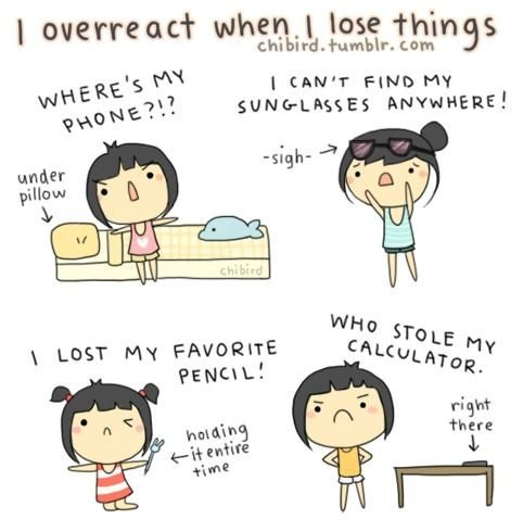 This is so me...Laugh, Life, Quotes, Random, Funny, Overreacting, Humor, Lose Things, True Stories