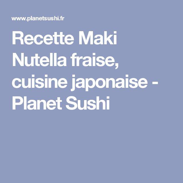 Recette Maki Nutella fraise, cuisine japonaise - Planet Sushi