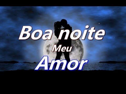 Boa Noite Amor Mensagem Youtube Mensagem De Boa Noite Boa