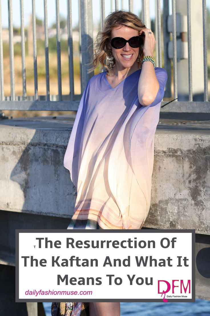 The kaftan has resurrected and you might just want to stand up and take notice. They have become acceptable for almost any occasion. See how to pull it off. -Daily Fashion Muse