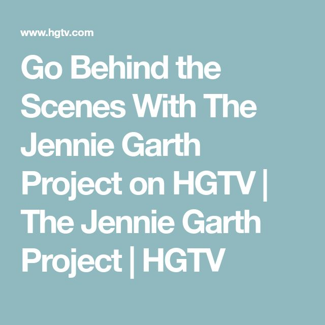 Go Behind the Scenes With The Jennie Garth Project on HGTV | The Jennie Garth Project | HGTV