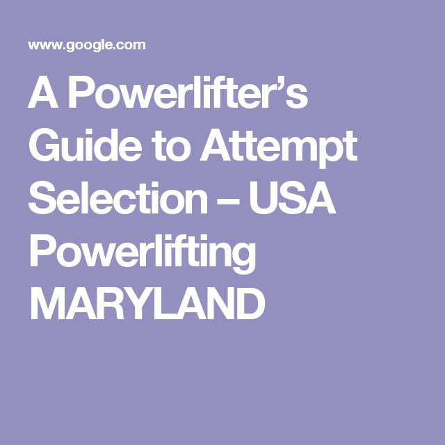A Powerlifter's Guide to Attempt Selection – USA Powerlifting MARYLAND