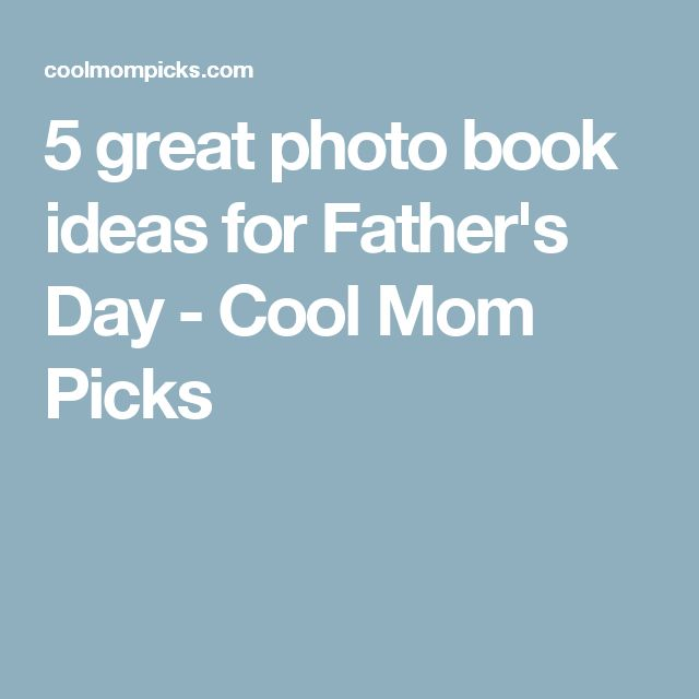 5 great photo book ideas for Father's Day - Cool Mom Picks