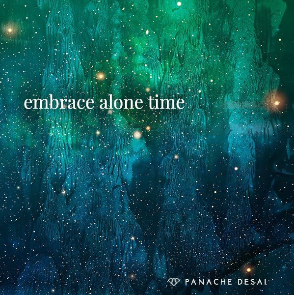 I need to learn to embrace alone time.