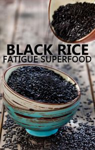 Dr Oz: How Forbidden Rice or Black Rice Fights Fatigue~Provides iron and magnesium, protein (providing a slow energy release), antioxidants to help with fatigue, low in carbs and calories, high in amino acids, potassium, and zinc.