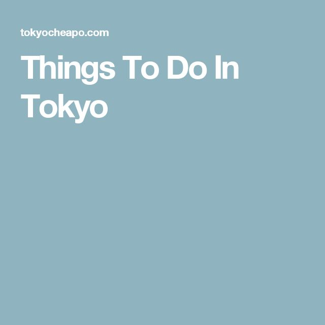 Things To Do In Tokyo