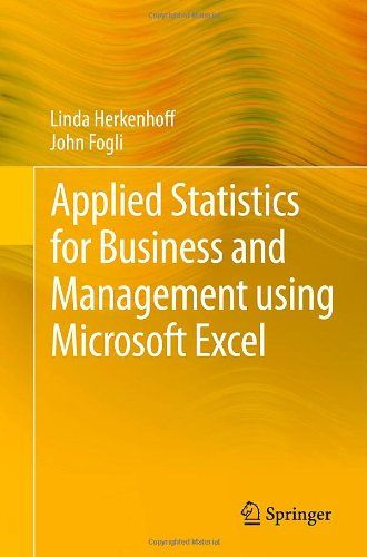 Applied Statistics for Business and Management using Microsoft Excel (2013)  Linda Herkenhoff, School of Economics and Business Administration, and John Fogli.