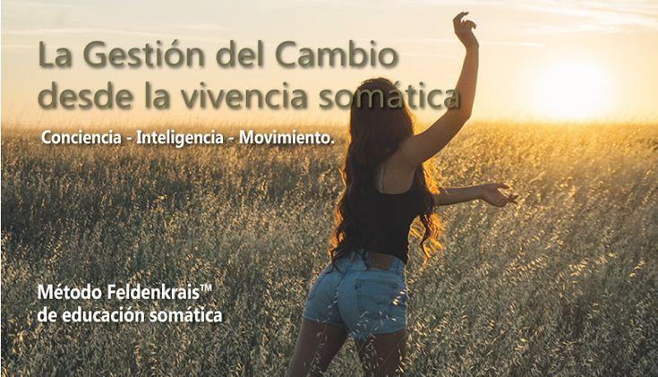 """""""La gestión del cambio desde la vivencia somática"""" - Método Feldenkrais™ de educación somática @ Hotel Carlemany   Girona   Catalunya   España"""
