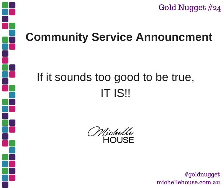 Community Service Announcement  If it sounds too good to be true, it is!