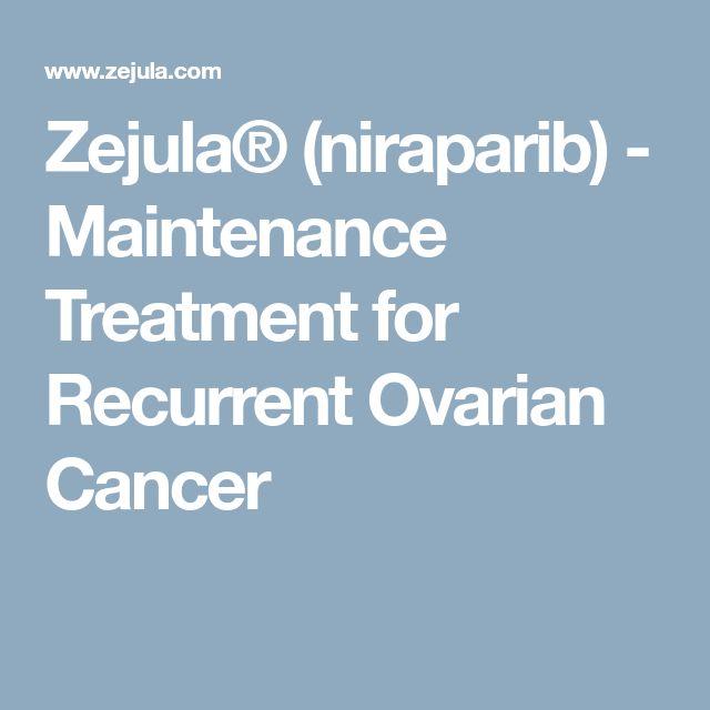 Zejula® (niraparib) - Maintenance Treatment for Recurrent Ovarian Cancer