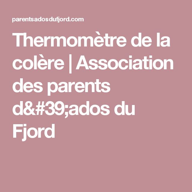 Thermomètre de la colère | Association des parents d'ados du Fjord