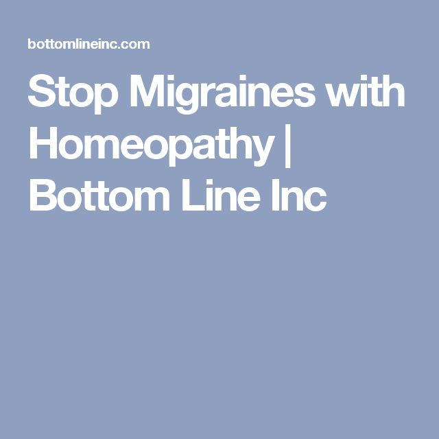 Stop Migraines with Homeopathy | Bottom Line Inc
