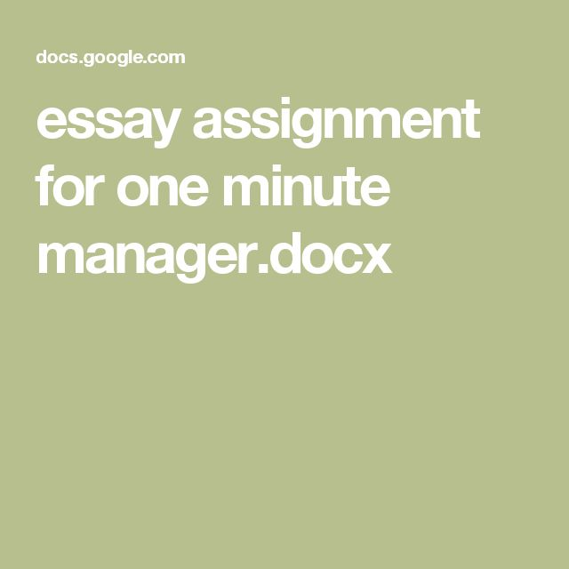 essay assignment for one minute manager docx one minute manager  essay assignment for one minute manager docx one minute manager