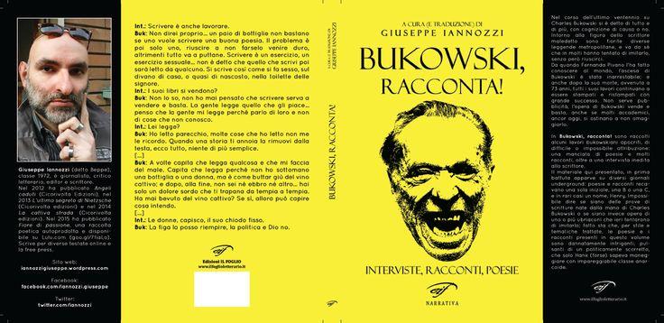 Bukowski, racconta! (Il Foglio letterario) a soli 7 Euro – richiedilo al curatore Iannozzi Giuseppe – Gli amici miei sono, apocrifo bukowskiano inedito
