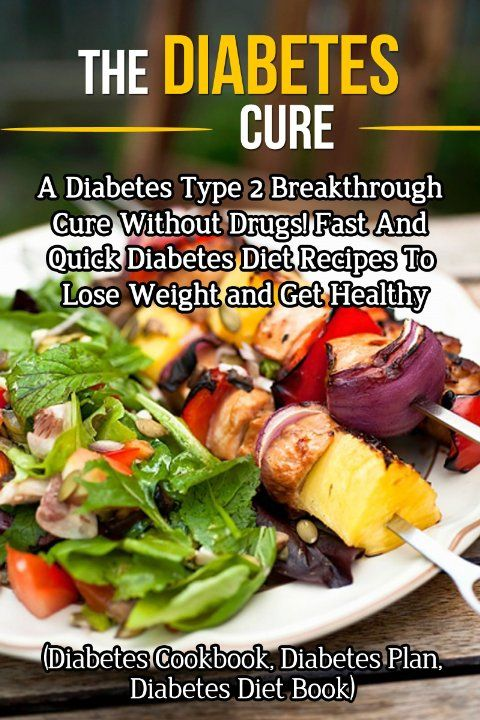 Diabetes Cure: A Diabetes Type 2 Breakthrough Cure Without Drugs! Fast And Quick Diabetes Diet Recipes To Lose Weight and Get Healthy (Diabetes Cookbook, ... diabetes, reverse diabetes, diabeti)