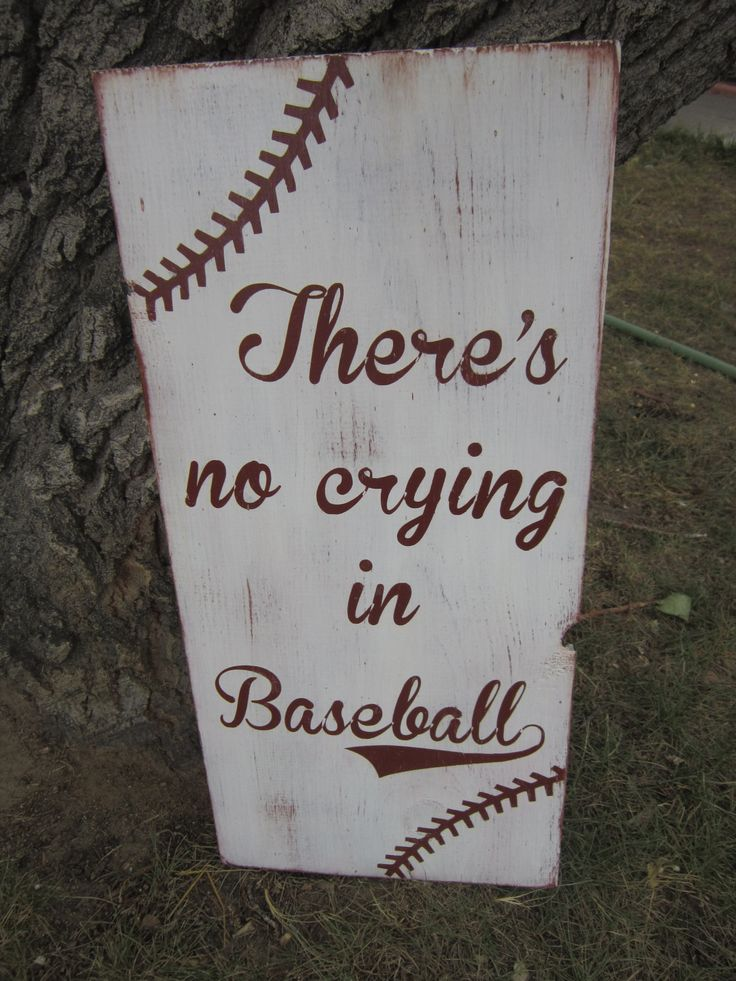 There's no crying in Baseball - Hand Painted Distressed Sign. $45.00, via Etsy.