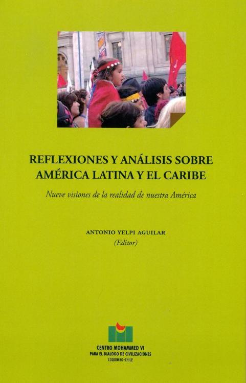 Reflexiones y análisis sobre América Latina y el Caribe: nueve visiones de la realidad de nuestra América, editado por Antonio Yelpi Aguilar