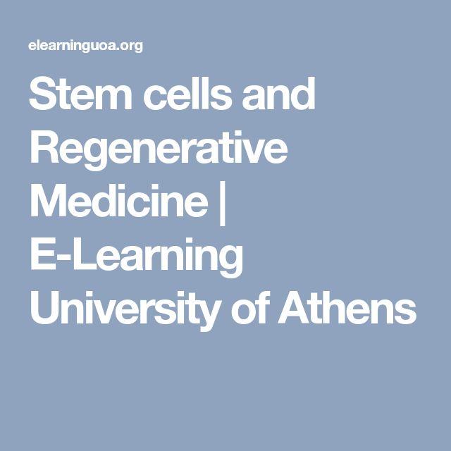 Stem cells and Regenerative Medicine | E-Learning University of Athens