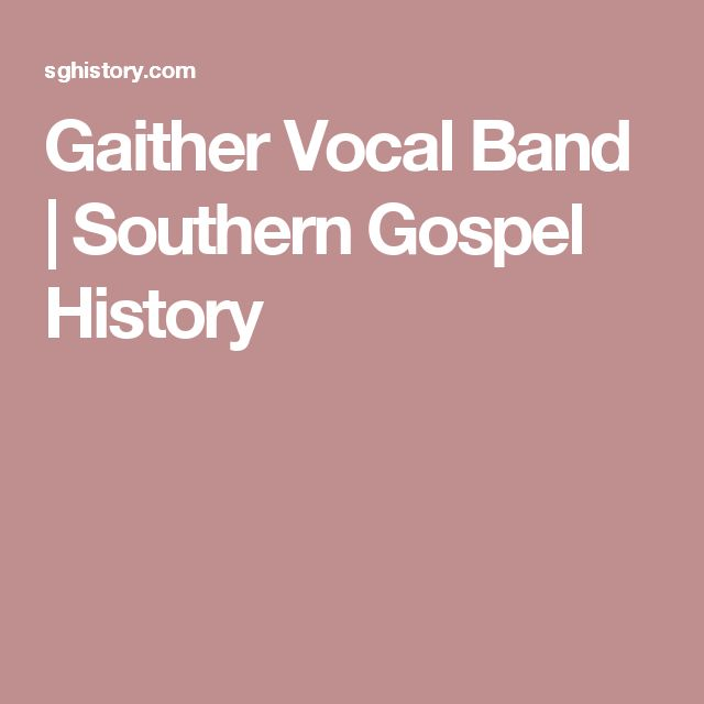 Gaither Vocal Band | Southern Gospel History
