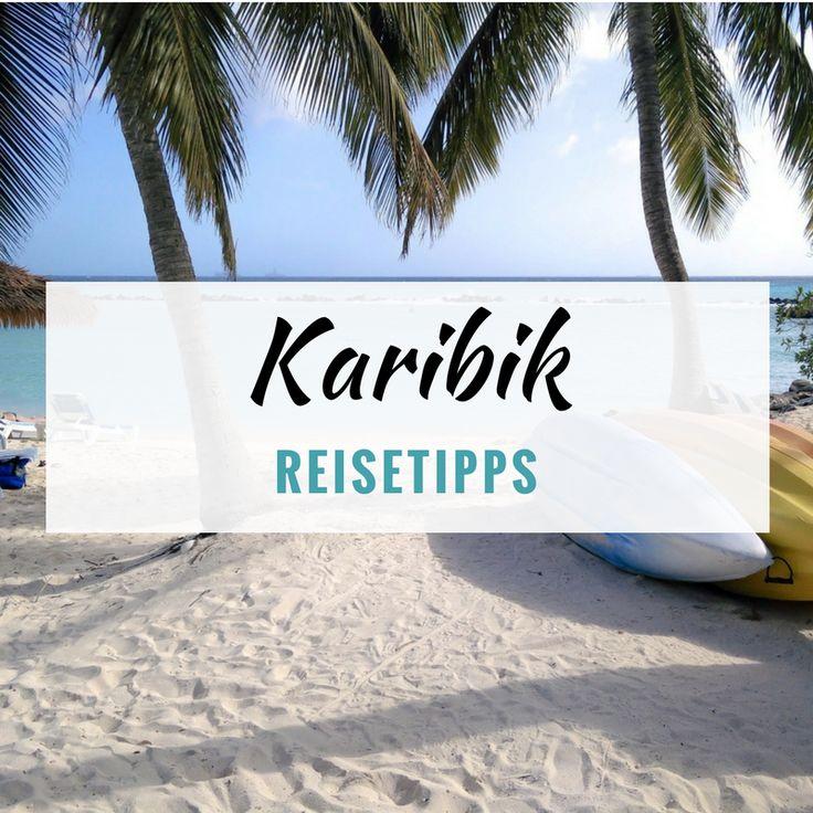 Reisetipps und Inspiration für deinen nächsten Karibik Urlaub <3