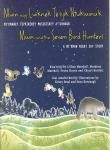 This Mi'kmaq story tells of Muin and the Seven Bird Hunters. In spring Muin comes out of her den and is pursued by the Seven Bird Hunters through out summer, until three of them kill her in mid autumn. The story reflects the movement of the stars in the night sky through out the year, particularly the Big Dipper around the North Star.
