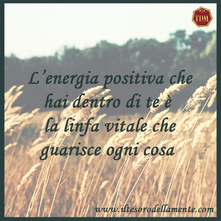 L'energia positiva è linfa vitale #tesoropensieri
