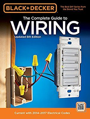Miraculous Black Decker Complete Guide To Wiring 6Th Edition Current With Wiring Digital Resources Funapmognl