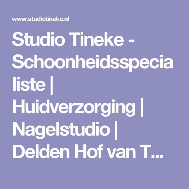 Studio Tineke - Schoonheidsspecialiste | Huidverzorging | Nagelstudio | Delden Hof van Twente