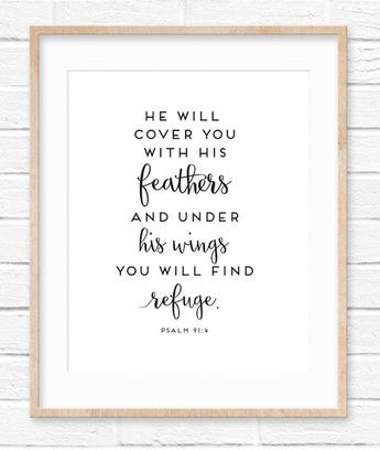 Lots of great free Bible verse printables on Sincerely Sara D. like this one from Psalm 91:4.