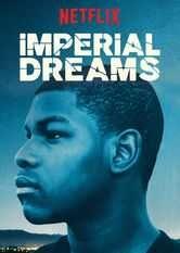 Imperial Dreams Le film Imperial Dreams est disponible en français sur Netflix Canada Netflix France  ...