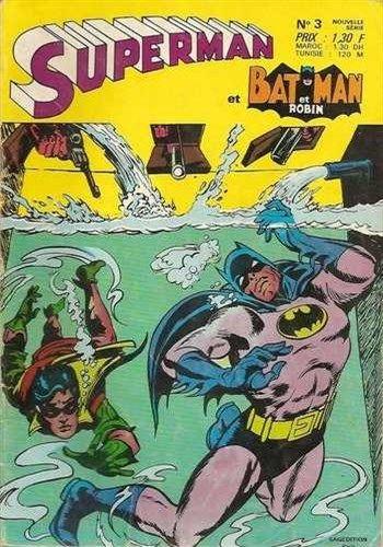 Superman et Batman et Robin n°3 est un album de bande dessinée ou comics, édité par les éditions SAGEDITION - Comics-France.com